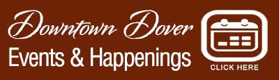 Events and Happenings in Downtown Dover Delaware